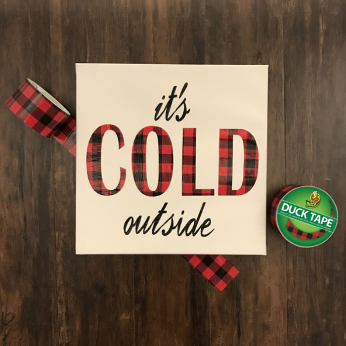 """canvas art that says """"Cold outside"""""""